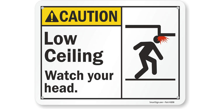 Caution: Low ceiling. Watch your head (sign)