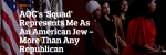 AOC's 'Squad' Represents Me As An American Jew - More Than Any Republican