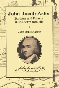 John Jacob Astor: Business and Finance in the Early Republic Image