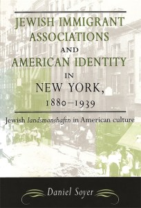 Jewish Immigrant Associations and American Identity in New York, 1880-1939: Jewish Landsmanshaftn in American Culture Image
