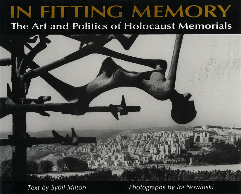 In Fitting Memory: The Art and Politics of Holocaust Memorials Image