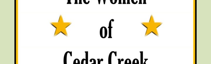 THE WOMEN OF CEDAR CREEK