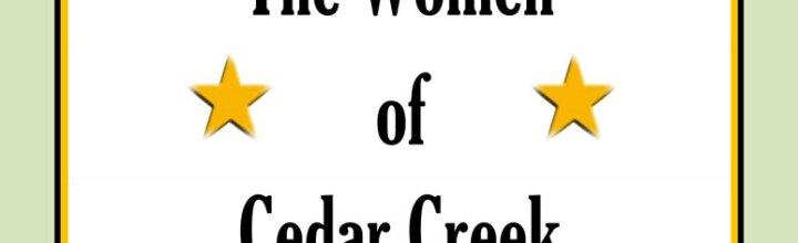 THE WOMEN OF CEDAR CREEK