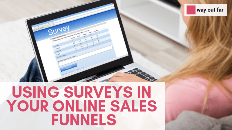 Using surveys in your online sales funnels