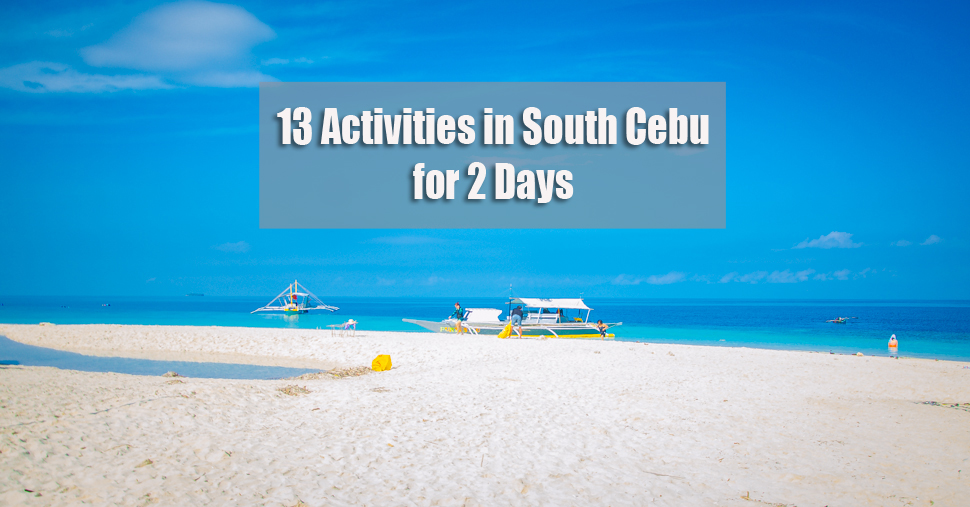 13 Must Try Activities In South Cebu For 2 Days With De Ed Itinerary