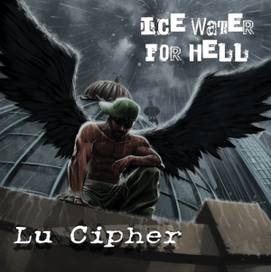 Lu Cipher - Ice Water For Hell