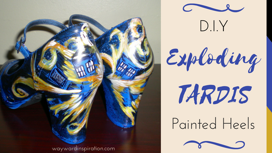 DIY Exploding T.A.R.D.I.S Painted Heels - Wayward Inspiration