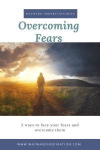 How To Identify 3 Common Fears and Overcome Them