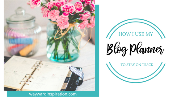 How I Use My Blog Planner