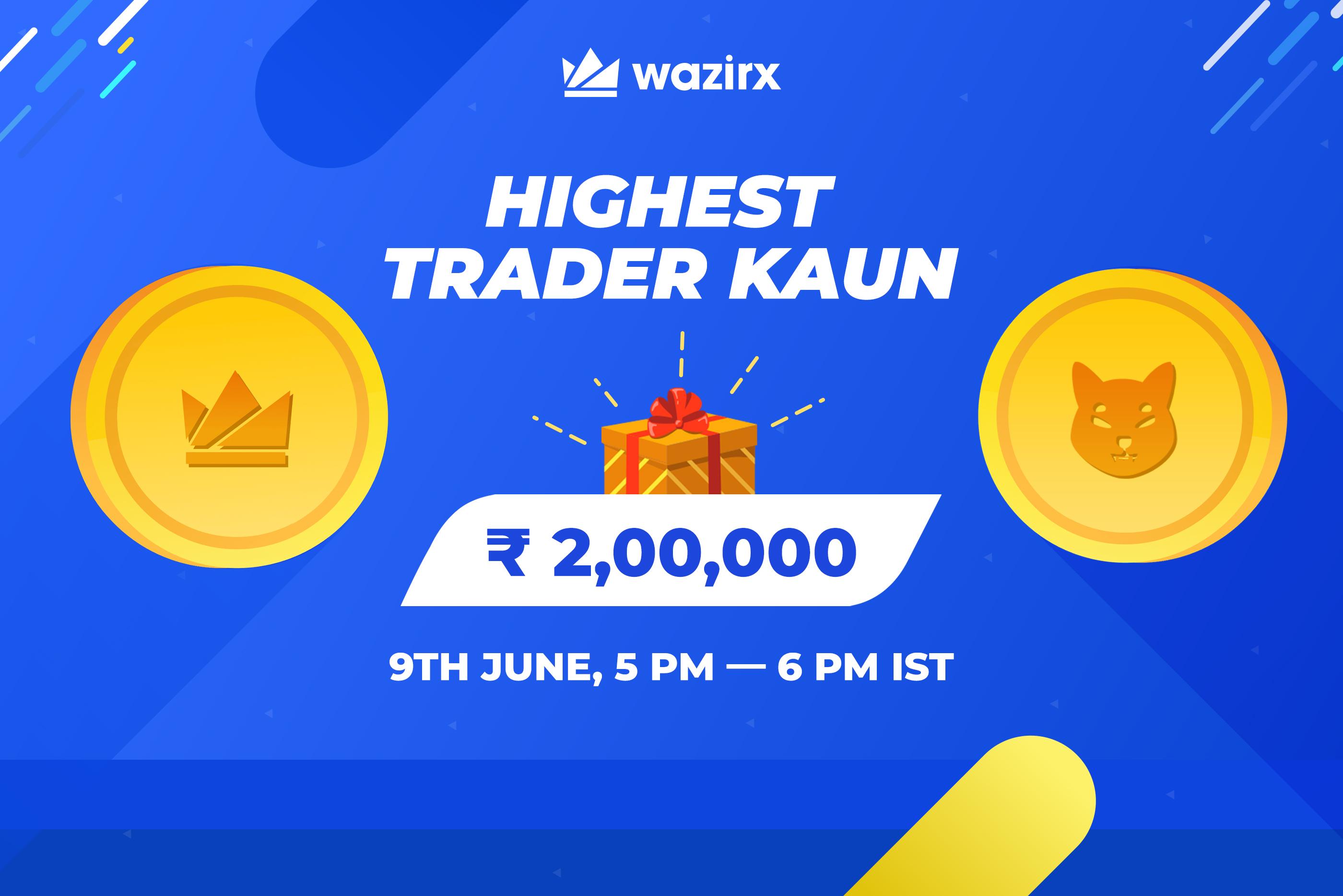 Highest Trader Kaun