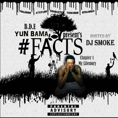 Yun Bama - #Facts17 Mixtape Hosted by Dj Smoke | @YunBamabde @DjSmokeMixtapes