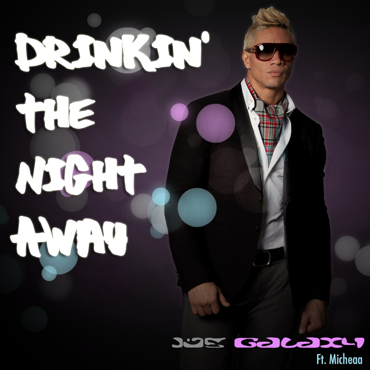 New Video: @JoeGalaxy1 - Drinkin The Night Away