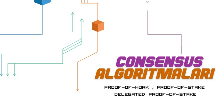 Consensus Algoritmaları Nedir ? Proof-Of-Work, Proof-Of-Stake ve Delegated Proof-Of-Stake