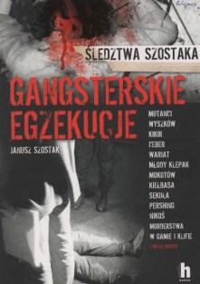 4. Janusz Szostak, Gangsterskie egzekucje