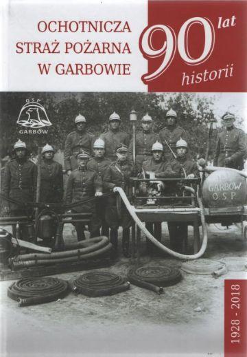 Ochotnicza Straż Pożarna w Garbowie. 90 lat historii, red. Sylwia Kopycińska i in., wyd. OSP Garbów, Garbów 2018.