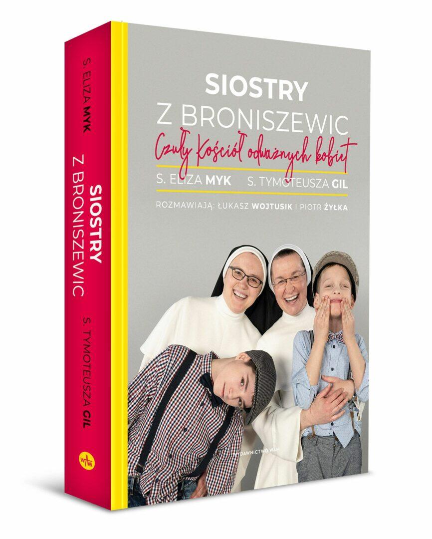 """""""Siostry z Broniszewic Czuły Kościół odważnych kobiet"""" - okładka książki"""
