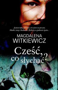 8. Magdalena Witkiewicz, Cześć, co słychać?