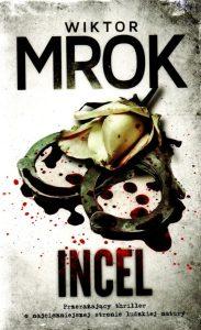 2. Wiktor Mrok, Incel