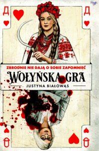 6. Justyna Białowąs, Wołyńska gra