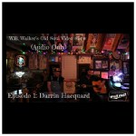 Episode 289: W.B. Walker's Old Soul Radio Show Podcast (W.B. Walker's Old Soul Video Show: Episode 1 – Darrin Hacquard – Audio Only)