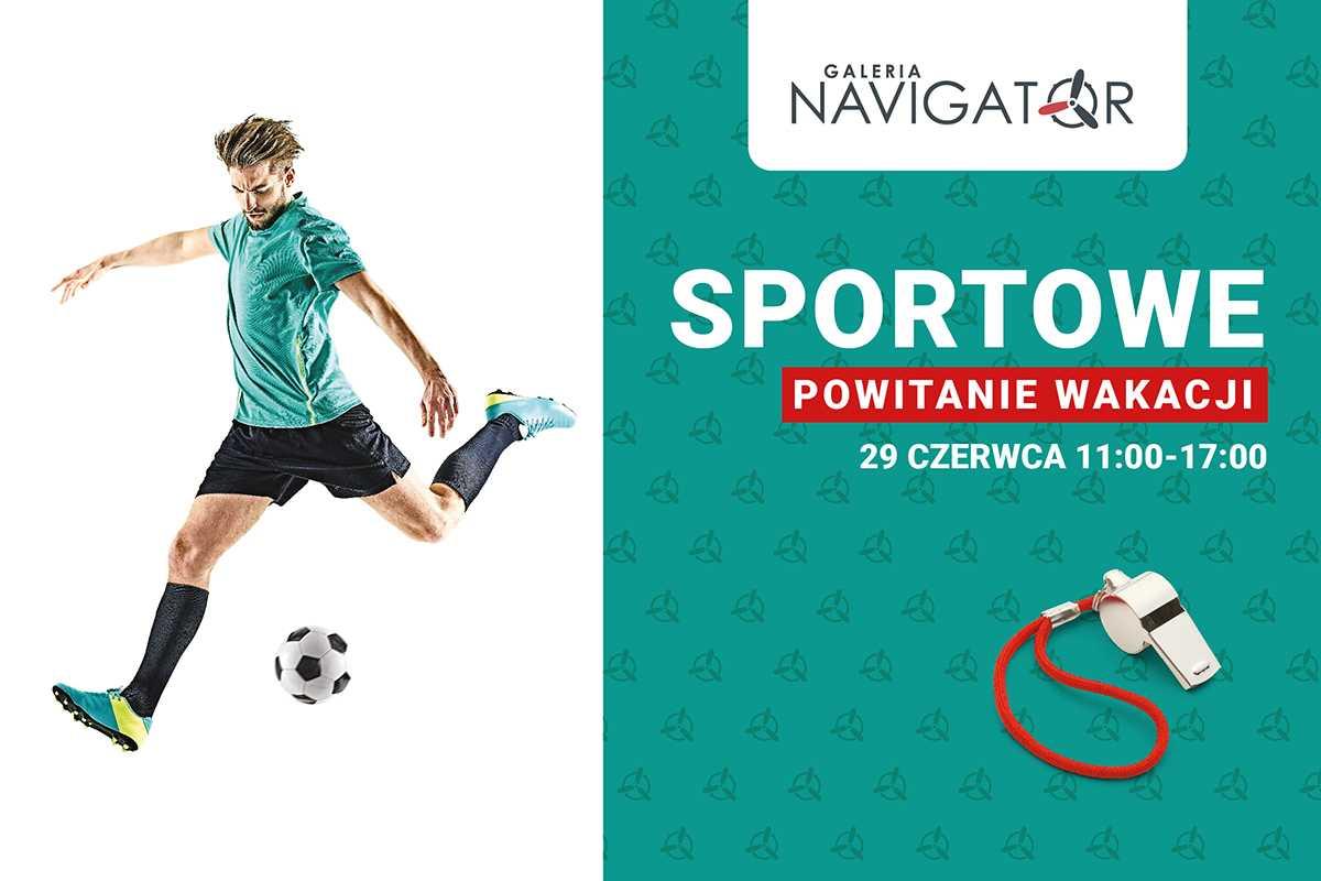 Sportowe Powitanie Wakacji w Galerii Navigator!