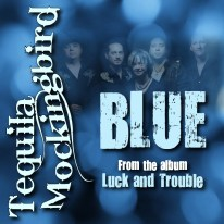 "New single! ""Blue"" by Tequila Mockingbird from ""Luck and Trouble"" 2010"