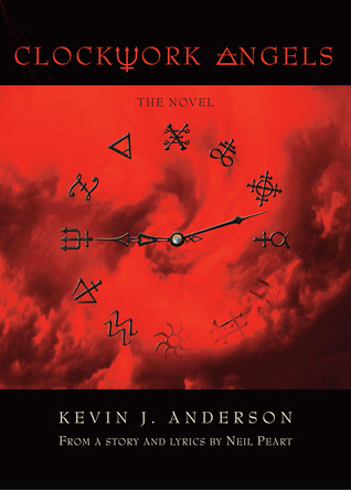'Clockwork Angels: The Novel' - Kevin J. Anderson and Neil Peart