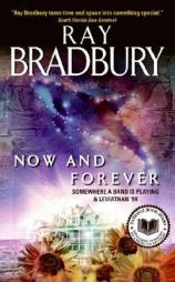 'Now and Forever' - Ray Bradbury