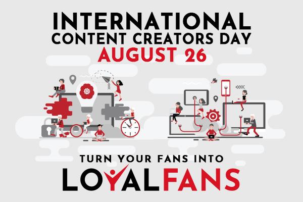 LoyalFans makes plans for International Content Creators Day (Aug. 26, 2020)