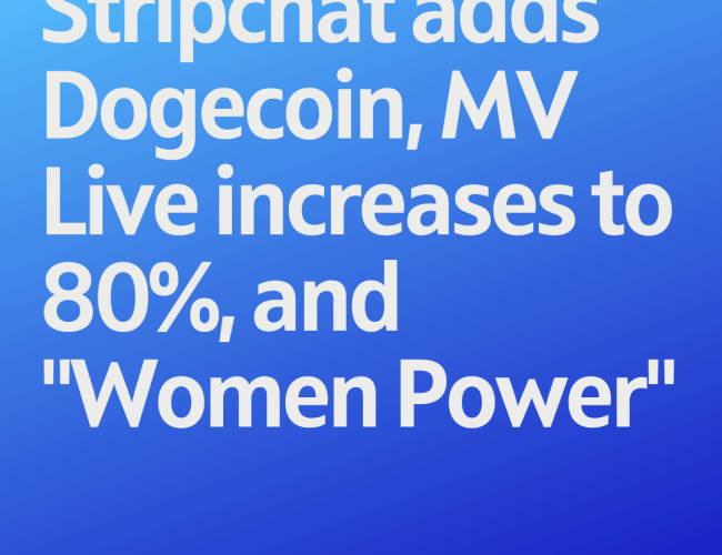 "Podcast 150: Stripchat adds Dogecoin, MV Live increases to 80%, and ""Women Power"""