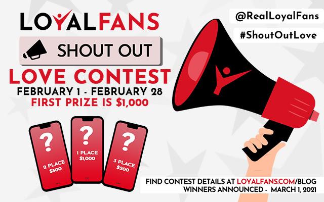 Loyalfans Shout Out Love Contest (Feb. 1-28, 2021)