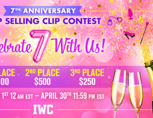 IWantClips 7th Anniversary Clip Sales Contest (April 1-30, 2021)