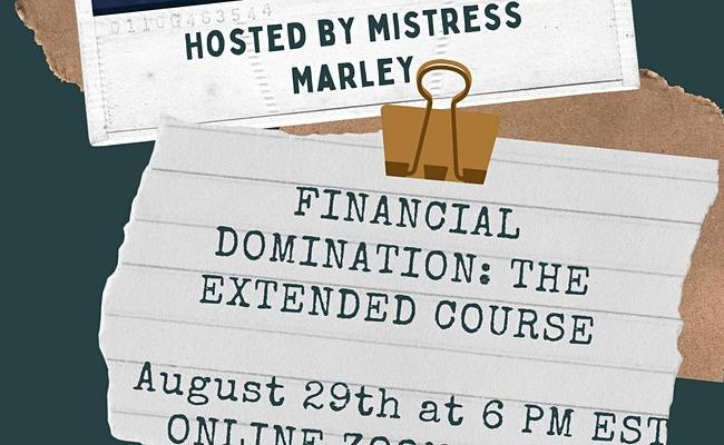 Mistress Marley's FinDom Course (August 29, 2021)