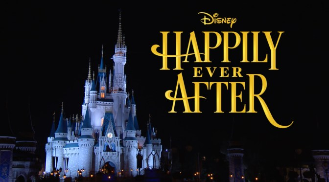 "DisneyParksLIVE Will Stream ""Happily Ever After"" Debut May 12"