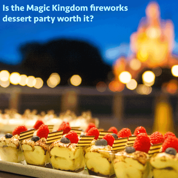 Is The Fireworks Dessert Party At Tomorrowland Terrace Worth The Price