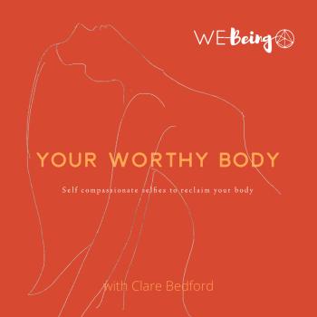 Your Worthy Body