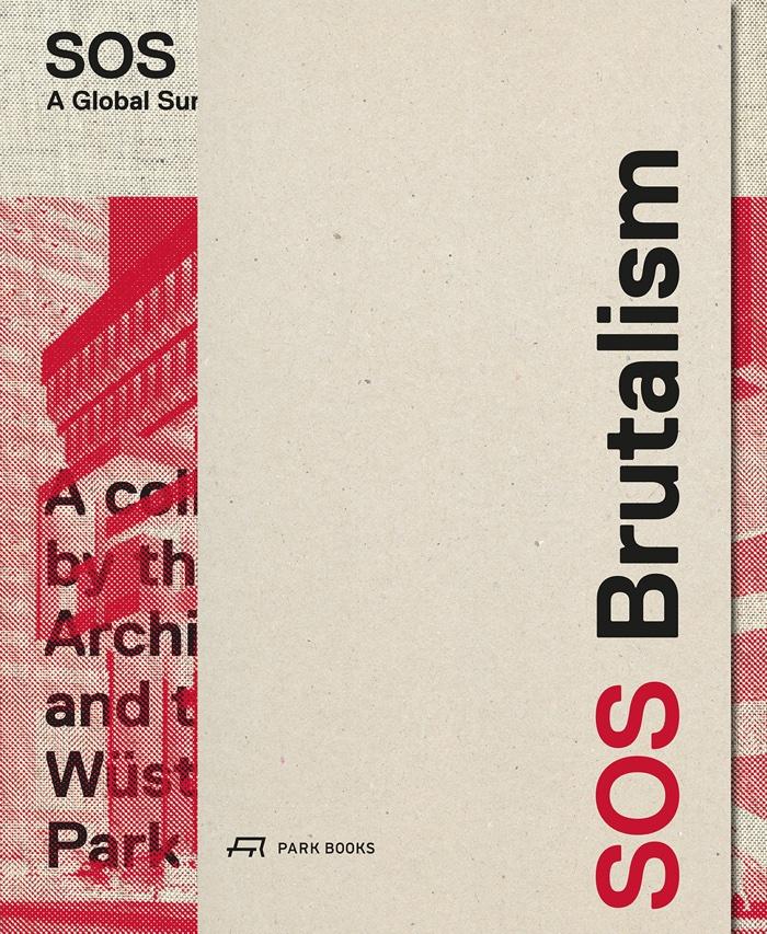 SOS Brutalism  A Global Survey – We Make Money Not Art
