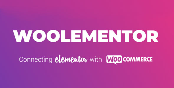 Woolementor Pro 2.2.0 Nulled – Connecting Elementor with WooCommerce