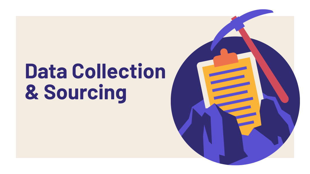 Data Collection & Sourcing