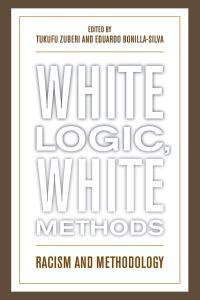 White Logic, White Methodologies book cover