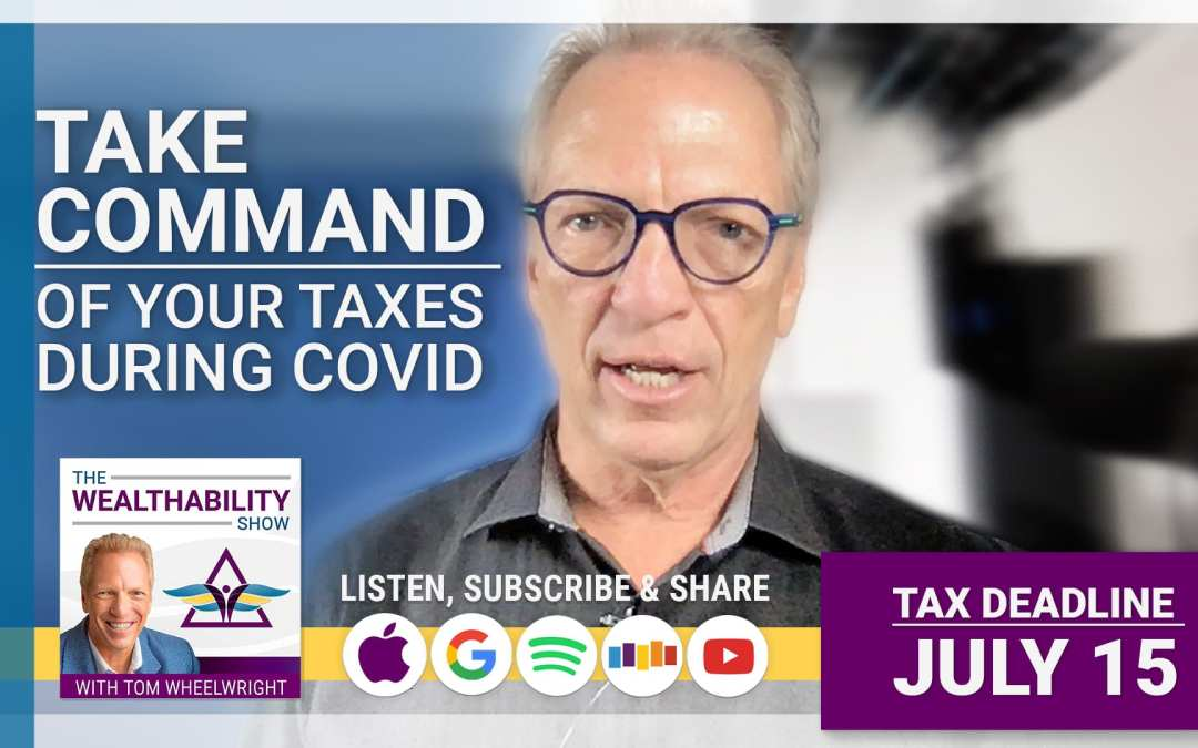 Episode 60 – Take Command Of Your Taxes During COVID