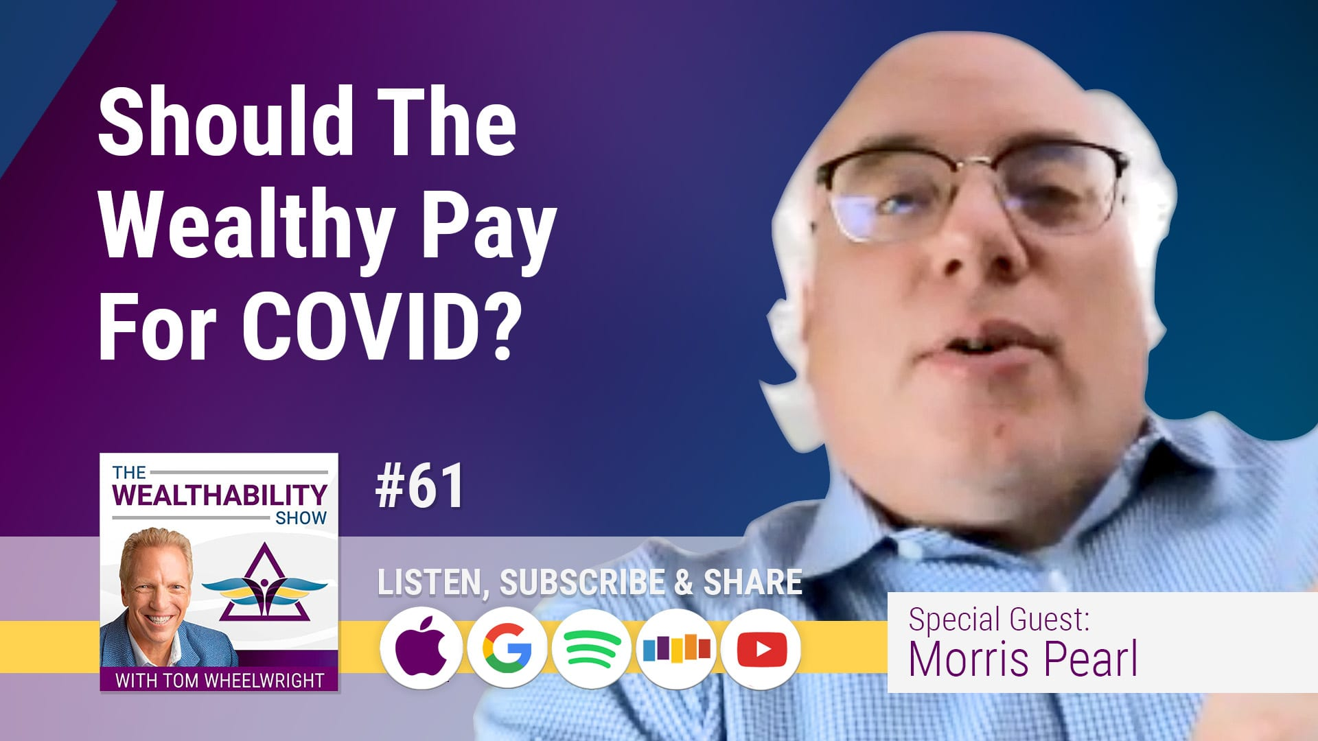 Should The Wealthy Pay for COVID - Morris Pearl