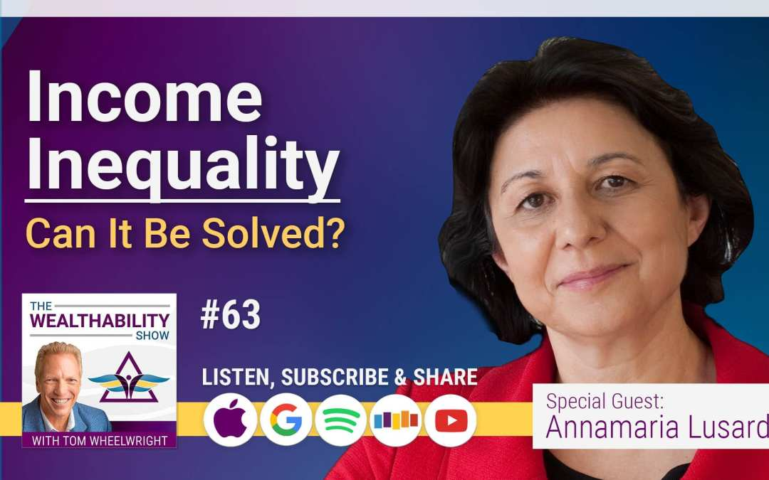 Episode 63 – How To Solve Income Inequality