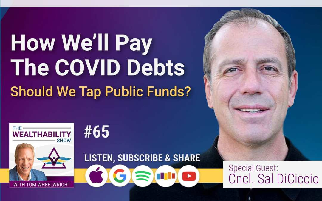 Episode 65 – How We'll Pay The COVID Debts