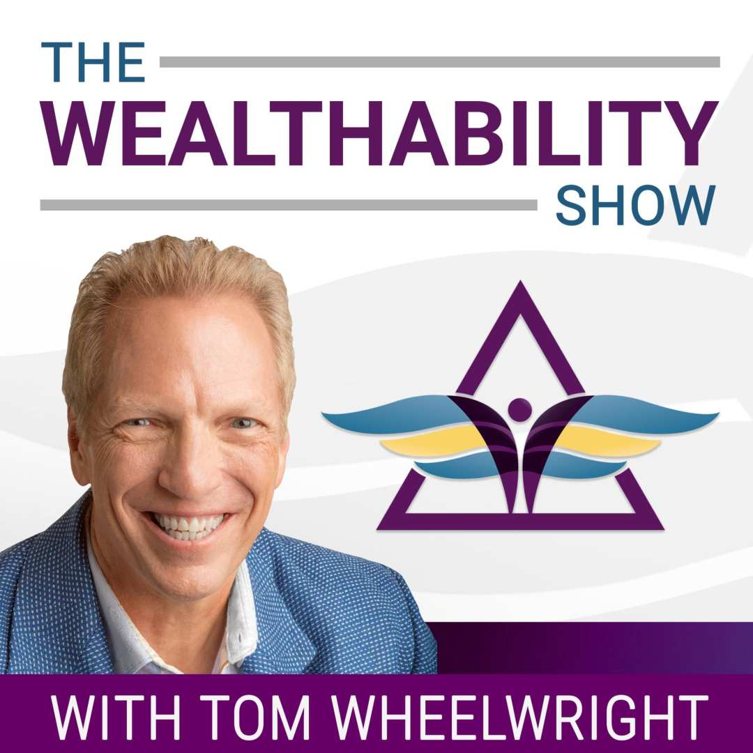 The WealthAbility Show with Tom Wheelwright