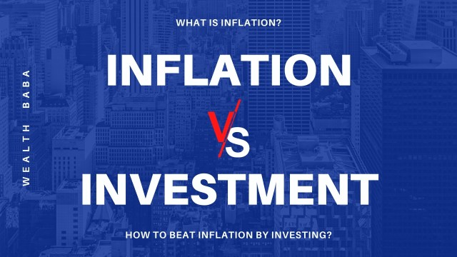 What is Inflation? How to Beat Inflation by Investing? Inflation vs Investment - Wealth Baba - Financial Planner & Investment Advisor in India