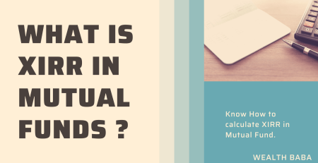 What is XIRR in Mutual Fund?