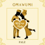 Omawumi – Hold My Baby ft. Falz