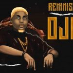 [New Music] Reminisce – Oja (Prod. By Sarz)