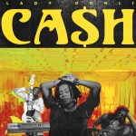 [New Music] Lady Donli – Cash